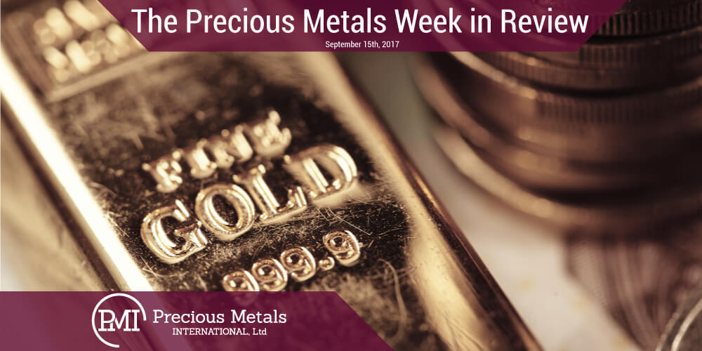 The Precious Metals Week in Review - September 15, 2017 - Precious Metals Internationa