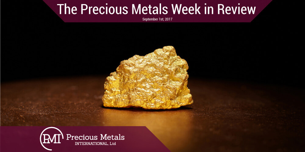 The Precious Metals Week in Review - September 1, 2017 - Precious Metals International