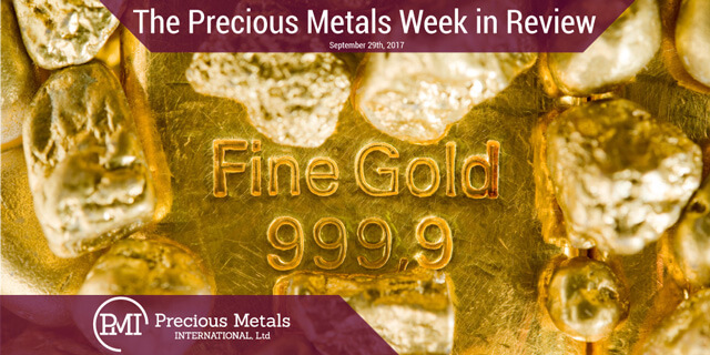 The Precious Metals Week in Review - September 28, 2017 - Precious Metals International