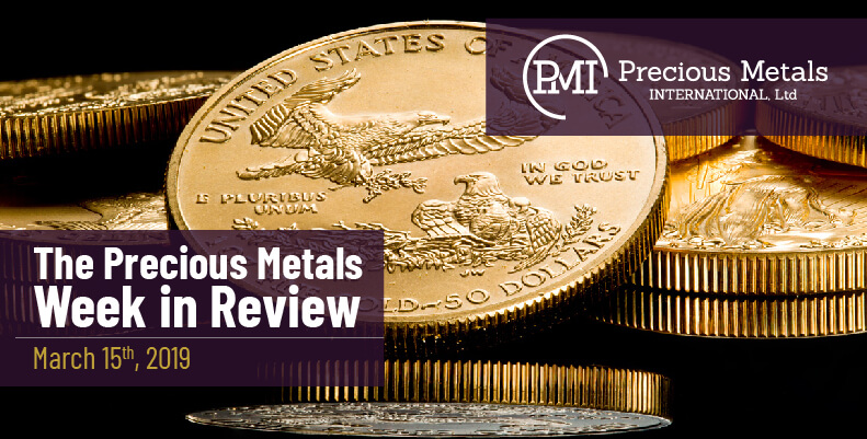 The Precious Metals Week in Review - March 15th, 2019.