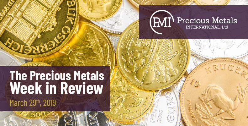 The Precious Metals Week in Review - March 29th, 2019.