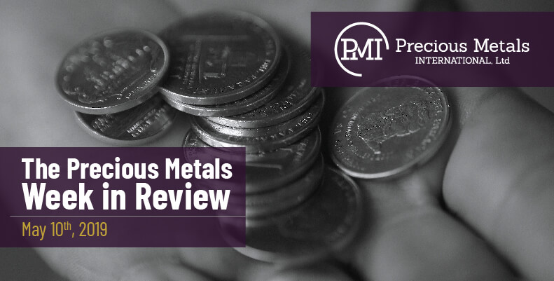 The Precious Metals Week in Review - May 10th, 2019.