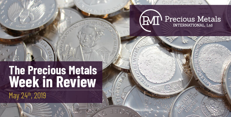 The Precious Metals Week in Review - May 24th, 2019.