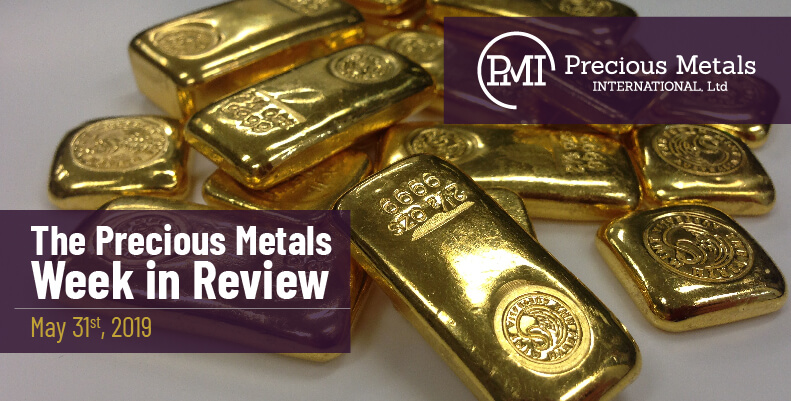 The Precious Metals Week in Review - May 31st, 2019.