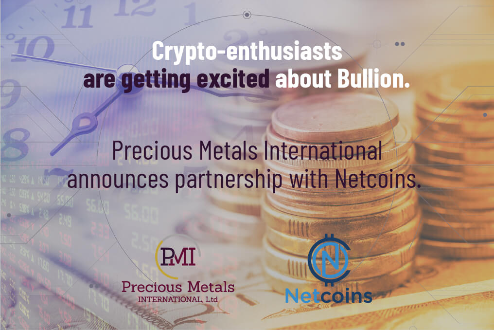 Precious Metals International announces partnership with Netcoins.
