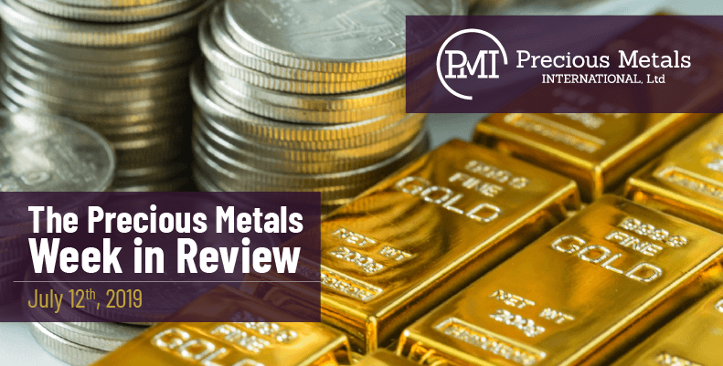 The Precious Metals Week in Review - July 12th, 2019.