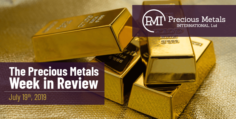 The Precious Metals Week in Review - July 19th, 2019.