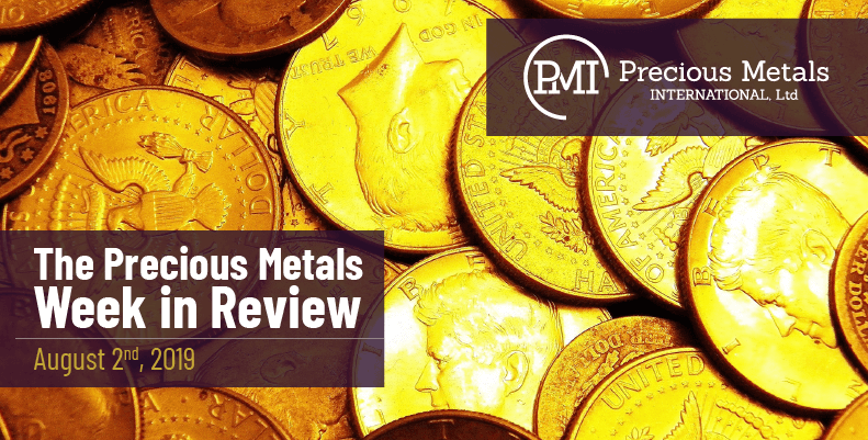 The Precious Metals Week in Review - August 2nd, 2019.
