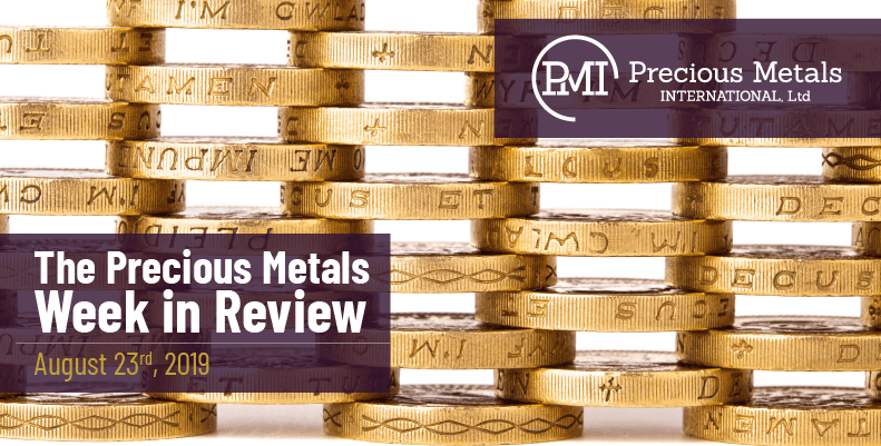 The Precious Metals Week in Review - August 23rd, 2019.