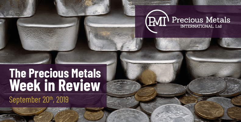 The Precious Metals Week in Review - September 20th, 2019.