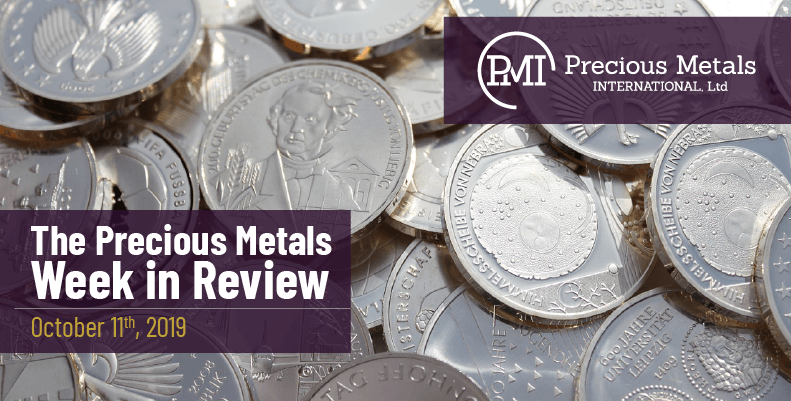 The Precious Metals Week in Review - October 11th, 2019.