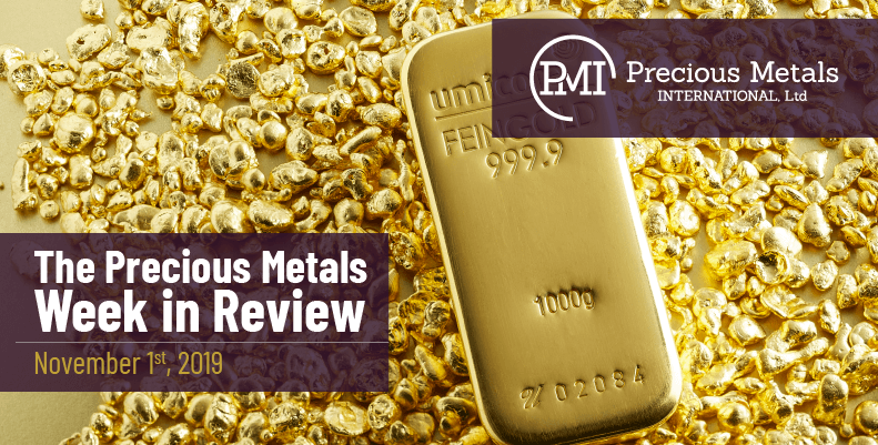 The Precious Metals Week in Review - November 1st, 2019.