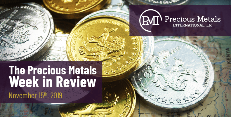The Precious Metals Week in Review - November 15th, 2019.