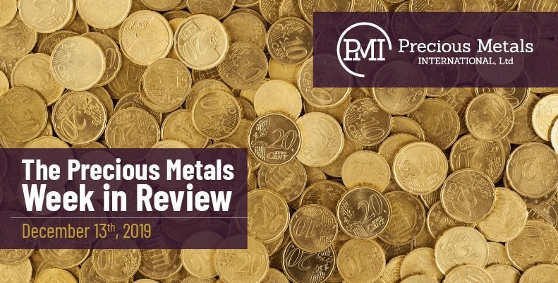 The Precious Metals Week in Review - December 13th, 2019.