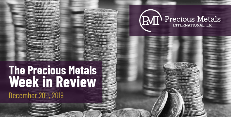 The Precious Metals Week in Review - December 20th, 2019.