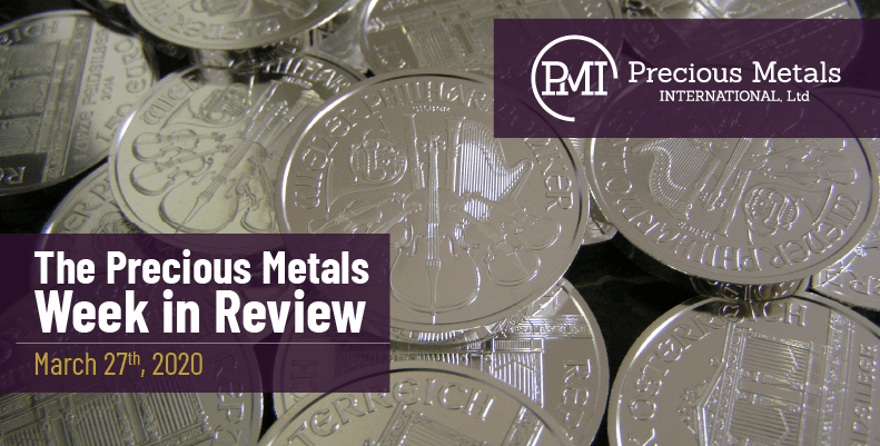 The Precious Metals Week in Review - March 27th, 2020.