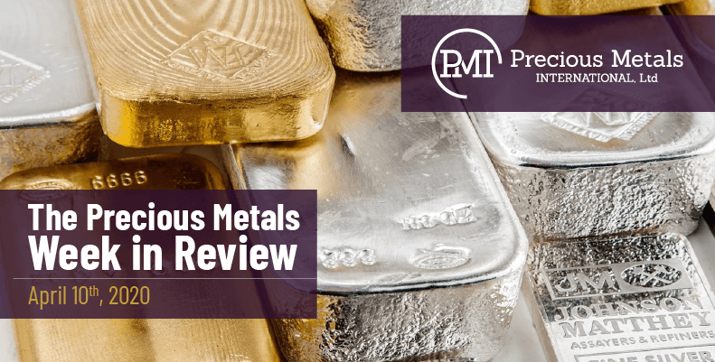 The Precious Metals Week in Review - April 10th, 2020.