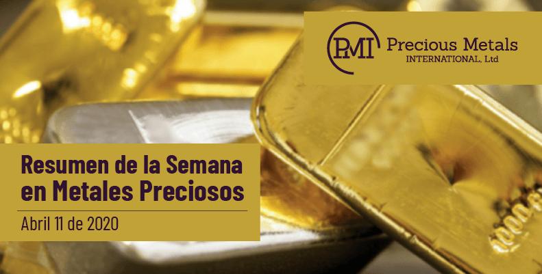 Resumen de la Semana en Metales Preciosos - Abril 11 de 2020