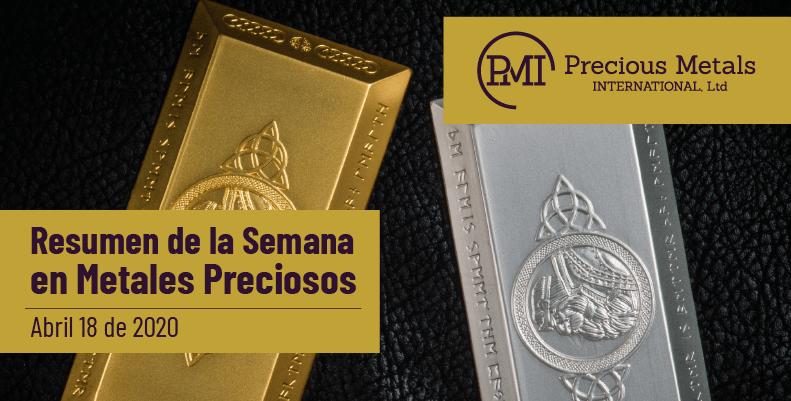 Resumen de la Semana en Metales Preciosos - Abril 18 de 2020