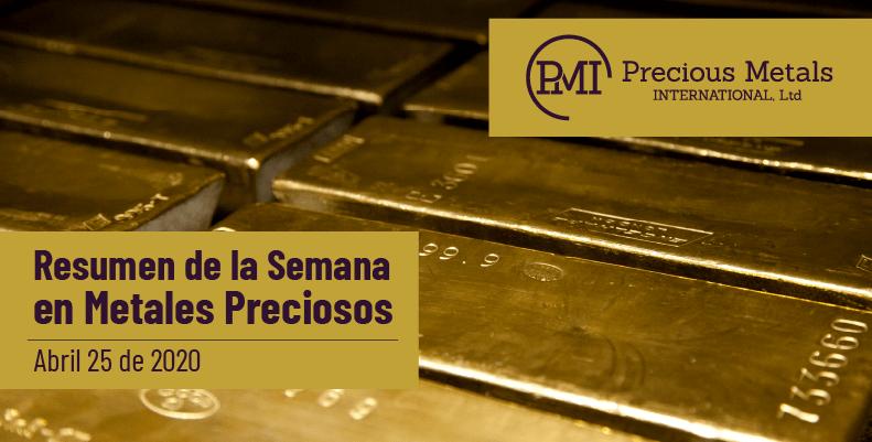 Resumen de la Semana en Metales Preciosos - Abril 25 de 2020