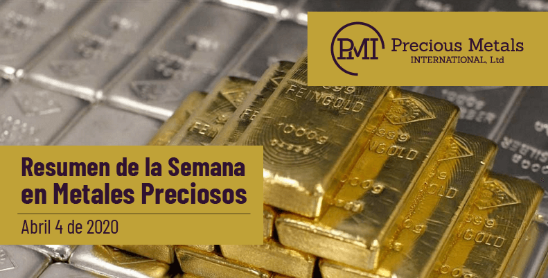 Resumen de la Semana en Metales Preciosos - Abril 4 de 2020