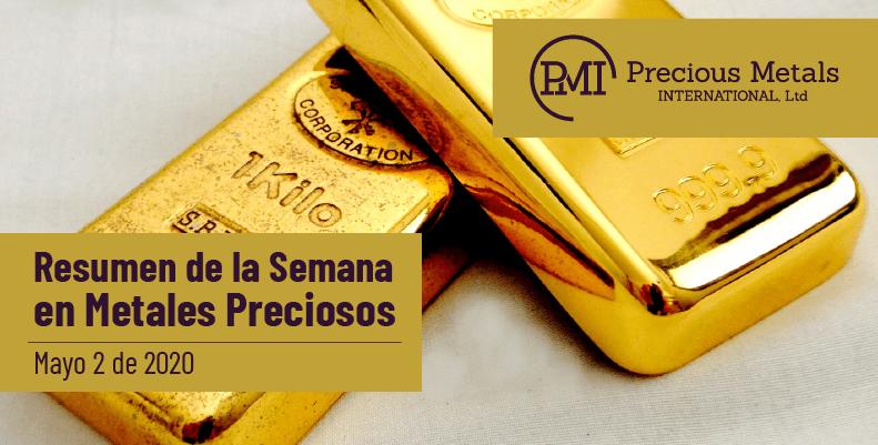 Resumen de la Semana en Metales Preciosos - Mayo 2 de 2020