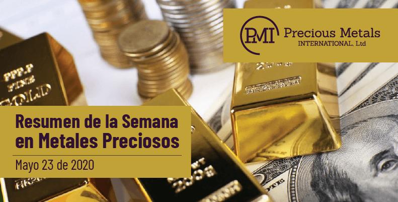 Resumen de la Semana en Metales Preciosos - Mayo 23 de 2020