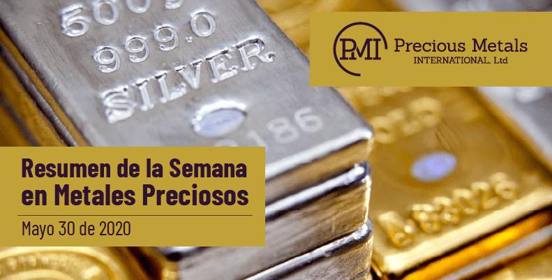 Resumen de la Semana en Metales Preciosos - Mayo 30 de 2020