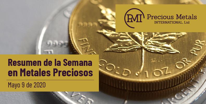 Resumen de la Semana en Metales Preciosos - Mayo 9 de 2020