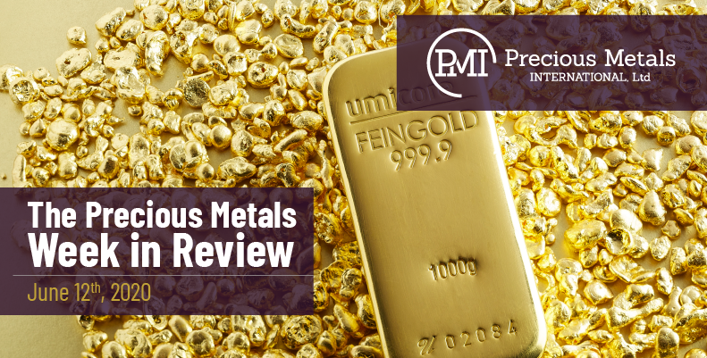 The Precious Metals Week in Review - June 12th, 2020.
