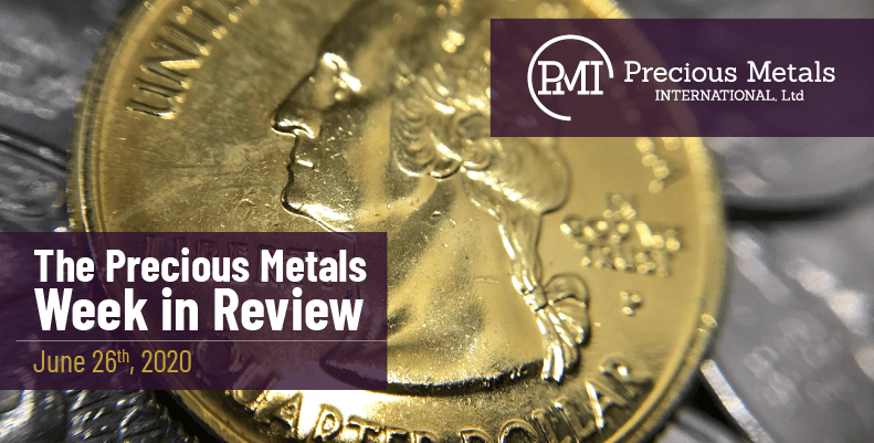 The Precious Metals Week in Review - June 26th, 2020.