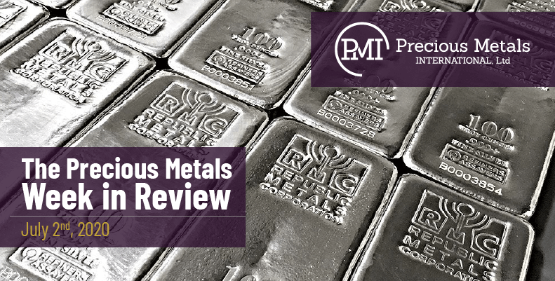 The Precious Metals Week in Review - July 2nd, 2020.