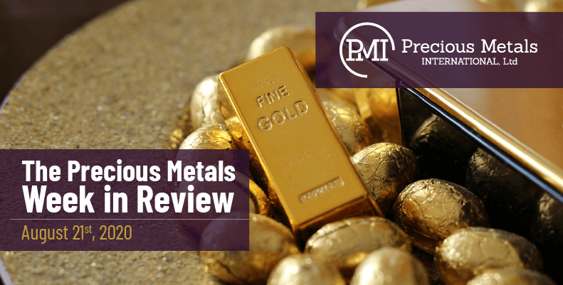 The Precious Metals Week in Review - August 21st, 2020.
