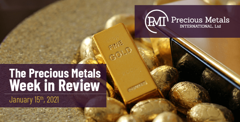 The Precious Metals Week in Review - January 15th, 2021.