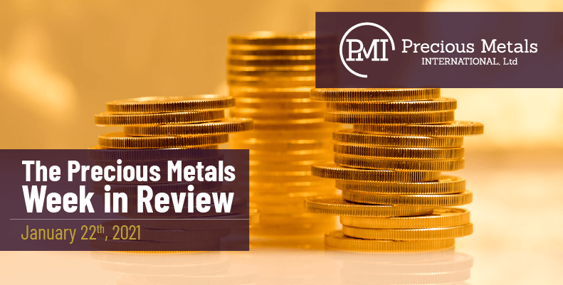 The Precious Metals Week in Review - January 22nd, 2021.