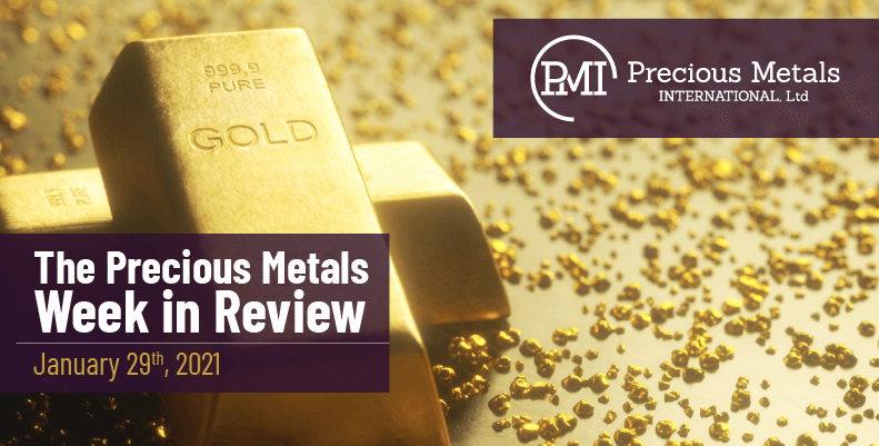 The Precious Metals Week in Review - January 29th, 2021.