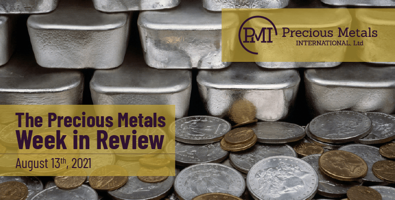 The Precious Metals Week in Review – August 13th, 2021.