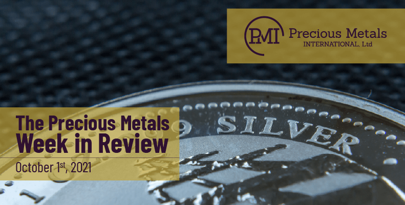 The Precious Metals Week in Review – October 1st, 2021
