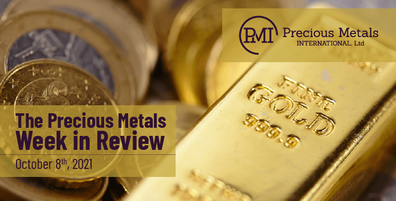 The Precious Metals Week in Review – October 8th, 2021